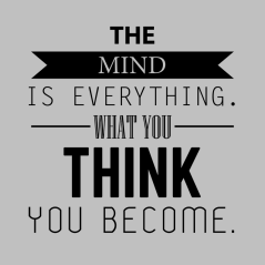 the_mind_is_everything_what_you_think_you_become_1024x1024