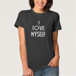 i_love_myself_t_shirt-rd06fd0765bbe4372839f0ba454638b83_jg95x_324.jpg