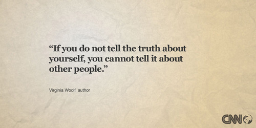 if-you-do-not-tell-the-truth-about-yourself-you-cannot-tell-it-about-other-people-4.jpg